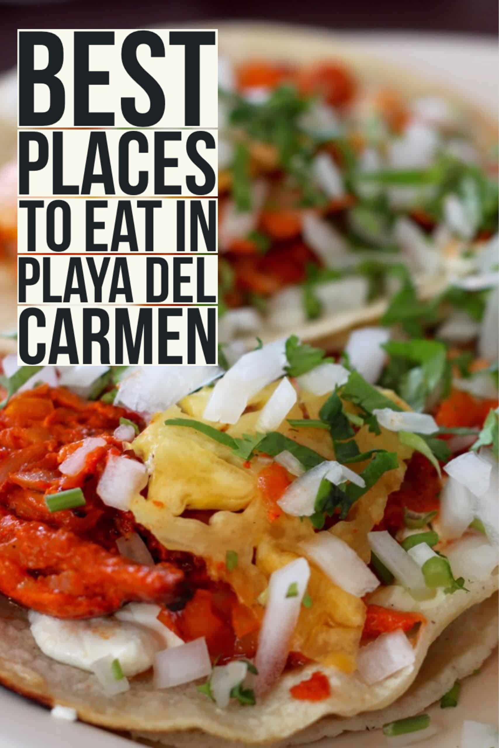 Top 8 Playa Del Carmen Restaurants Female Foodie
