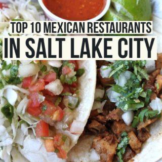 TOP 10 MEXICAN RESTAURANTS IN SALT LAKE CITY
