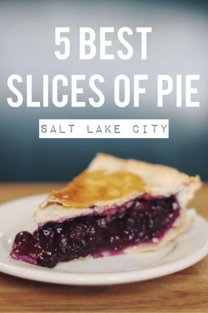 Female Foodie's 5 Best Slices of Pie in Salt Lake City