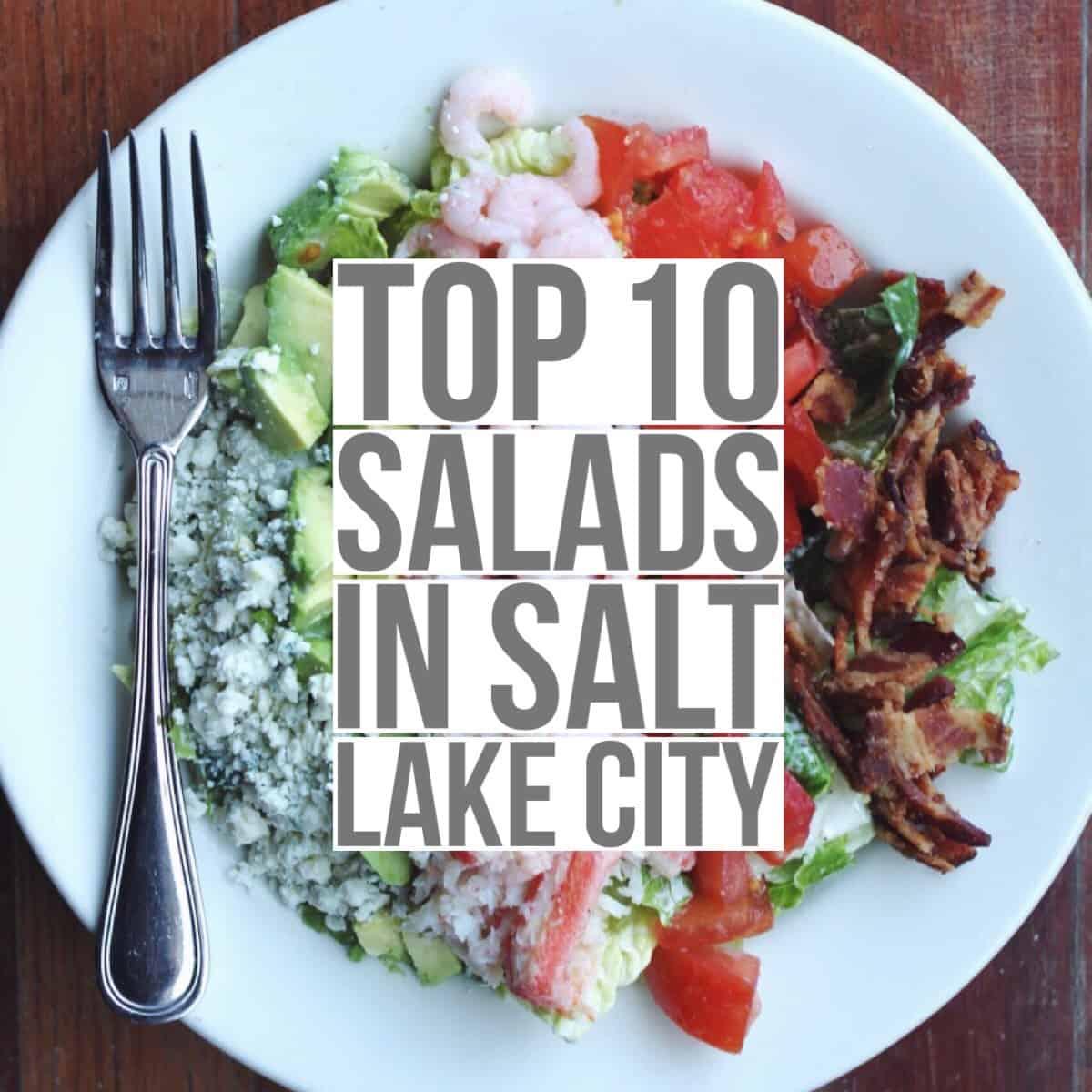 Female Foodie: TOP 10 SALADS IN SALT LAKE CITY