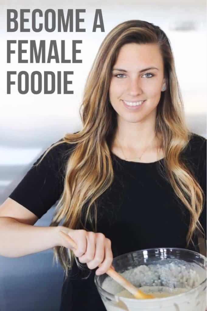 Female Foodie Friday | Female Foodie