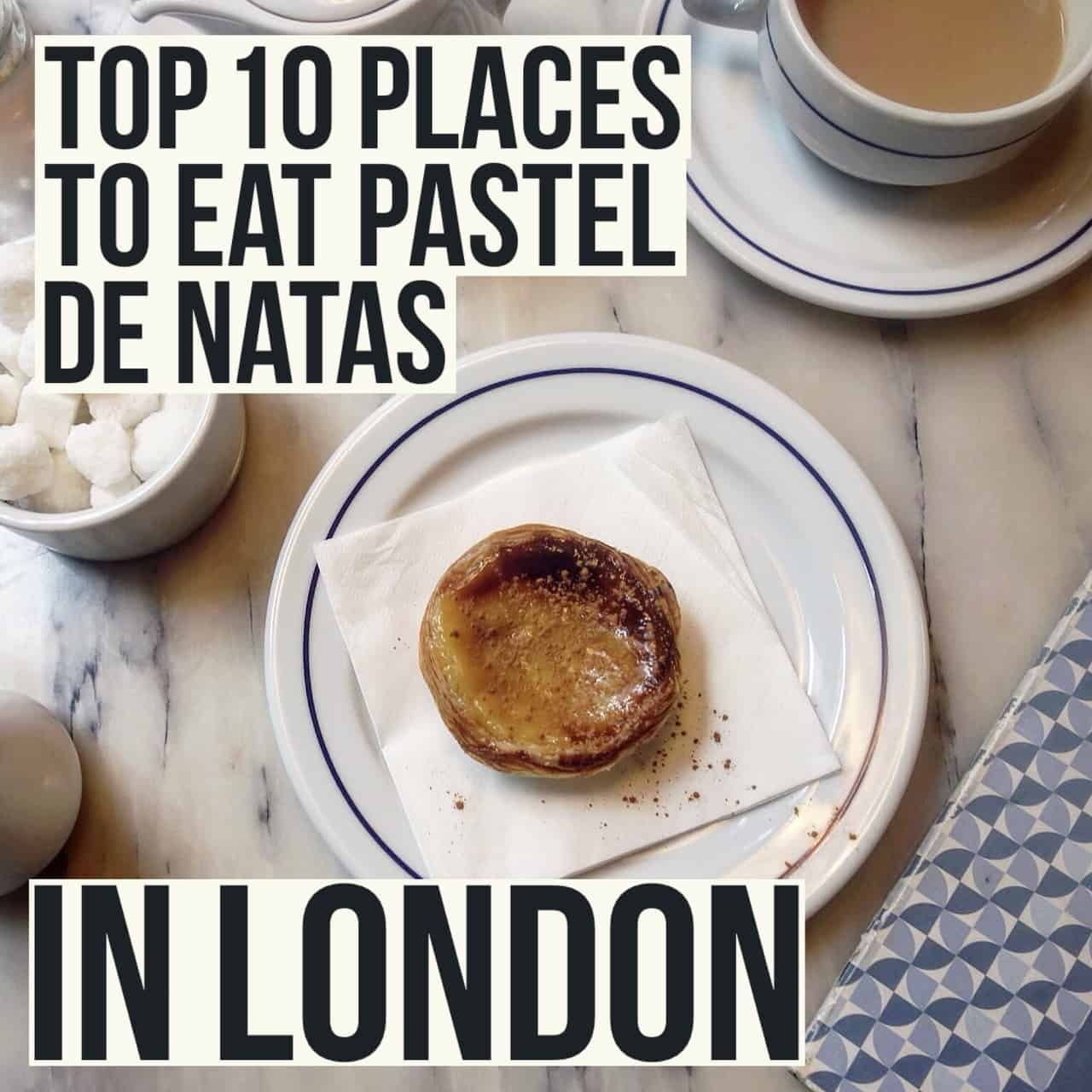 Top 10 places to eat pastel de natas in london female foodie for Best places to eat in jackson wy
