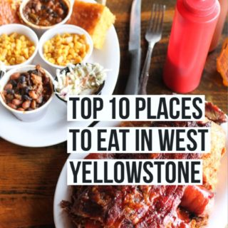 Top 10 Places to Eat In West Yellowstone, Montana