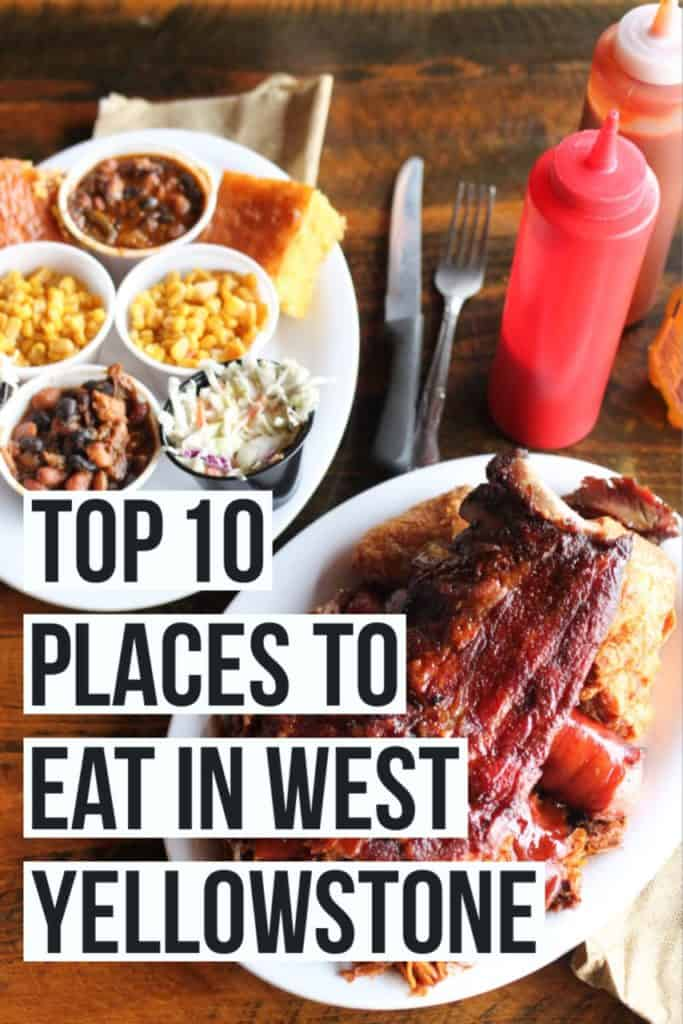 A list of the Top 10 West Yellowstone restaurants in Montana! Our tried and true list of favorite restaurants in town from tacos to pancakes to barbecue.