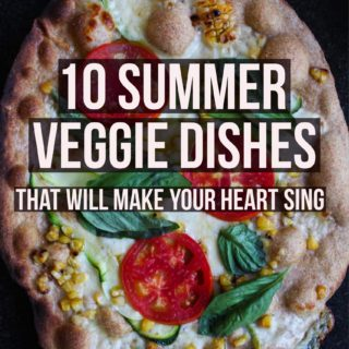 10 Summer Veggie Dishes That Will Make Your Heart Sing