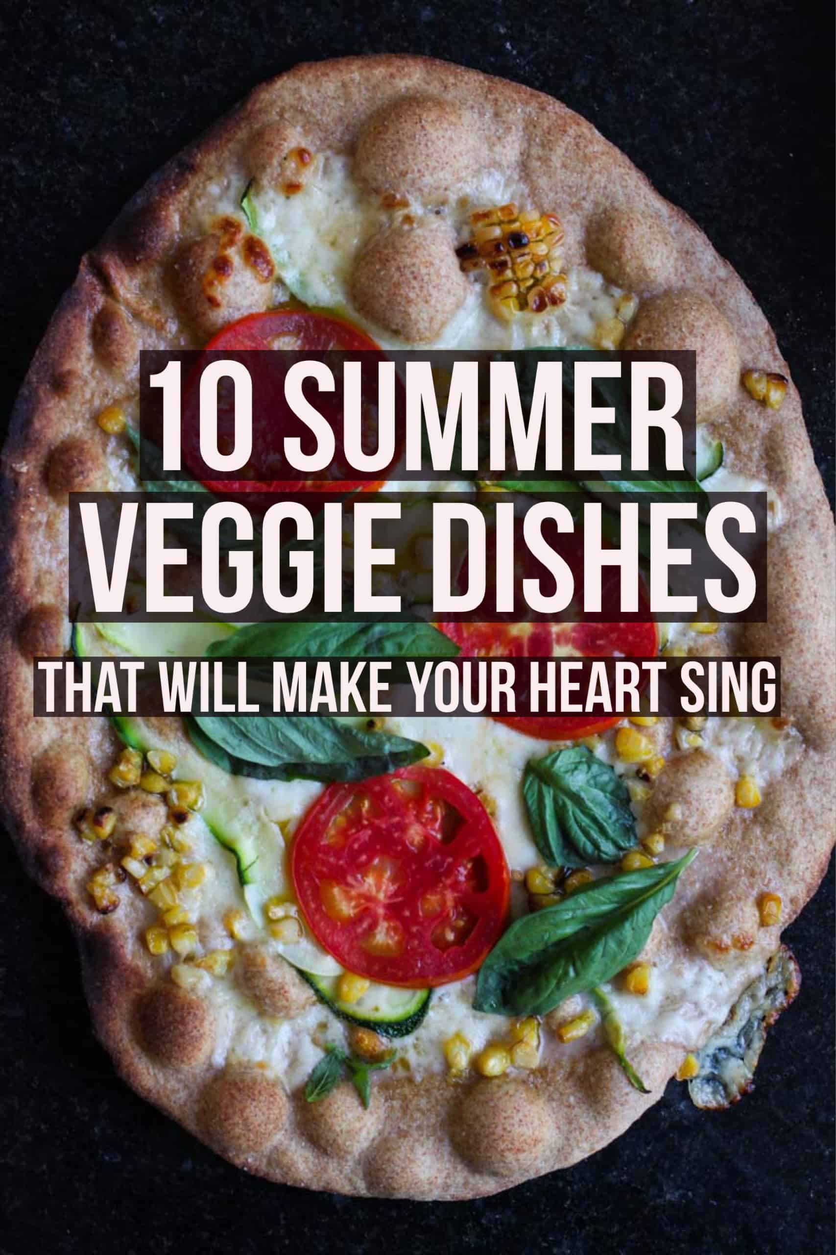 10 SUMMER VEGGIE DISHES that will make your heart sing. Full post at femalefoodie.com!