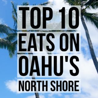 Top 10 Things to Eat on Oahu's North Shore