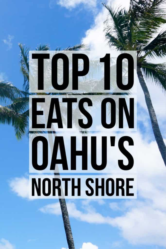 Top 10 Things to Eat on the North Shore of Oahu!! | Female Foodie