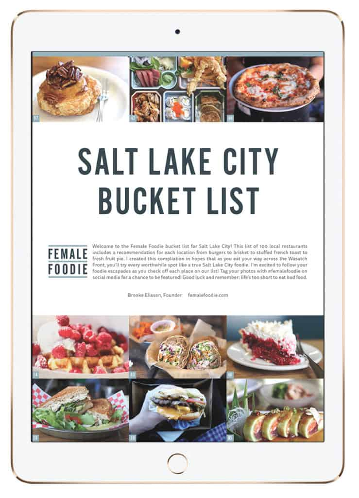 Bucket list of 100 restaurant to try in Salt Lake City. Free downloadable PDF available at femalefoodie.com/SLC!