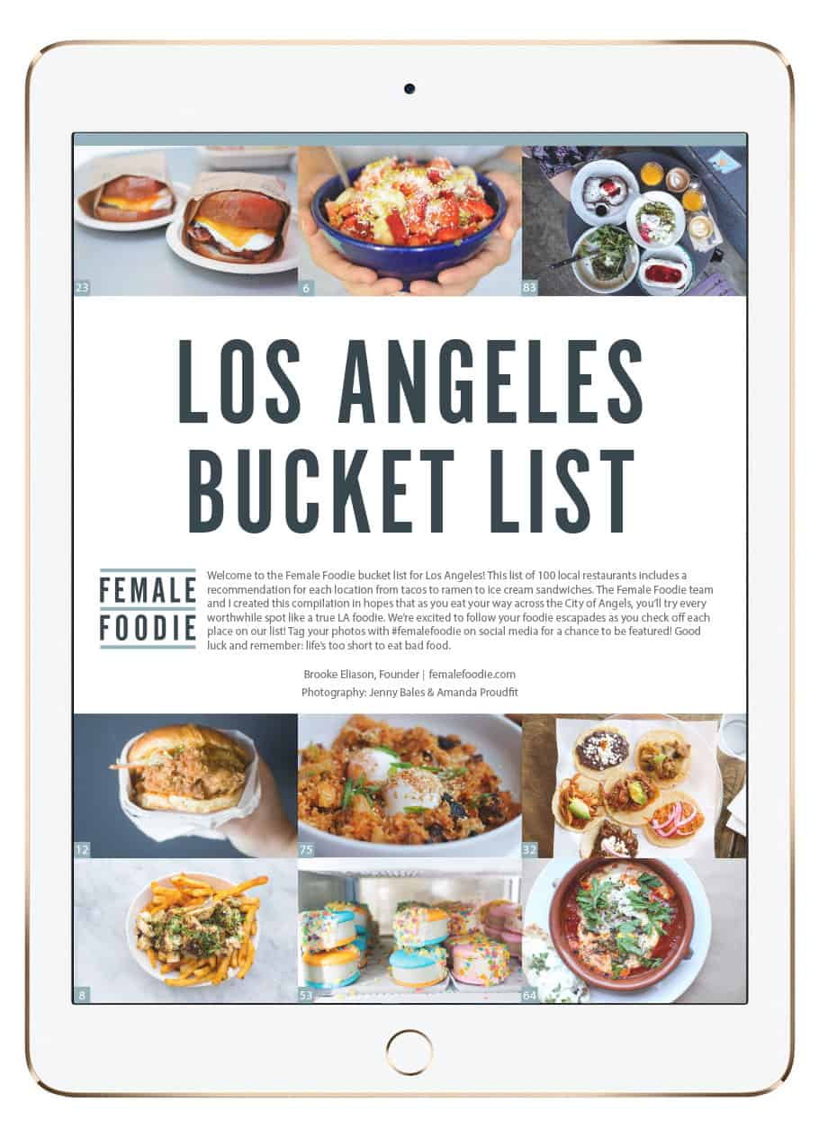 Bucket list of 100 restaurant to try in Los Angeles. Free downloadable PDF available at femalefoodie.com/LA!