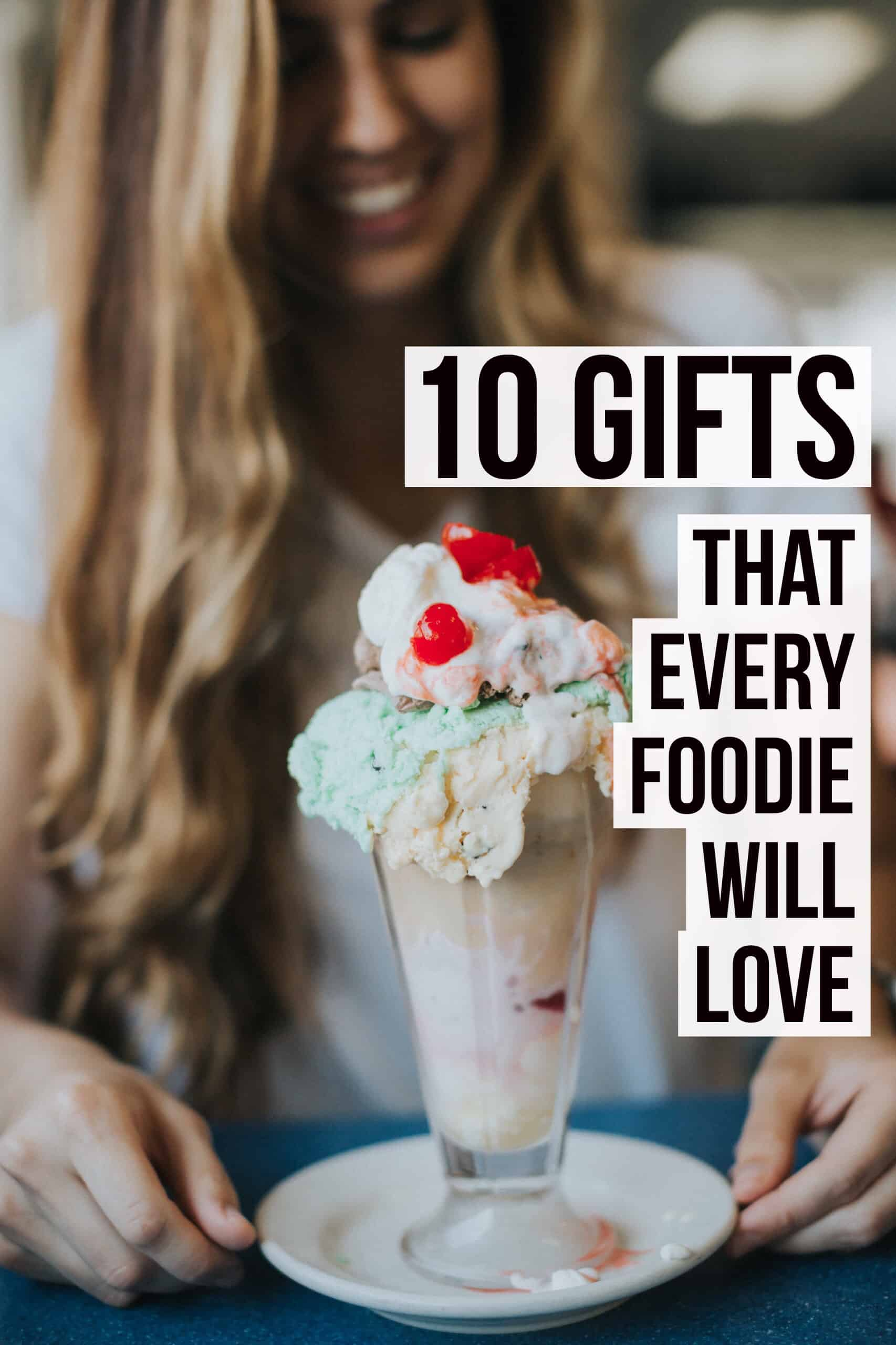 10 Gifts That Every Foodie Will Love | femalefodie.com