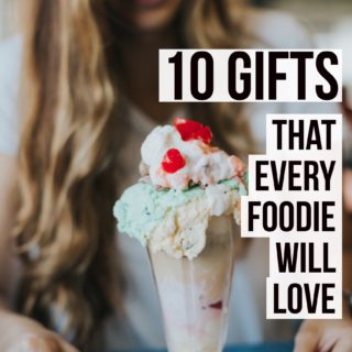 10 Gifts That Every Foodie Will Love