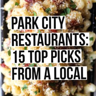 Best Restaurants in Park City: 15 Top Picks from a Local