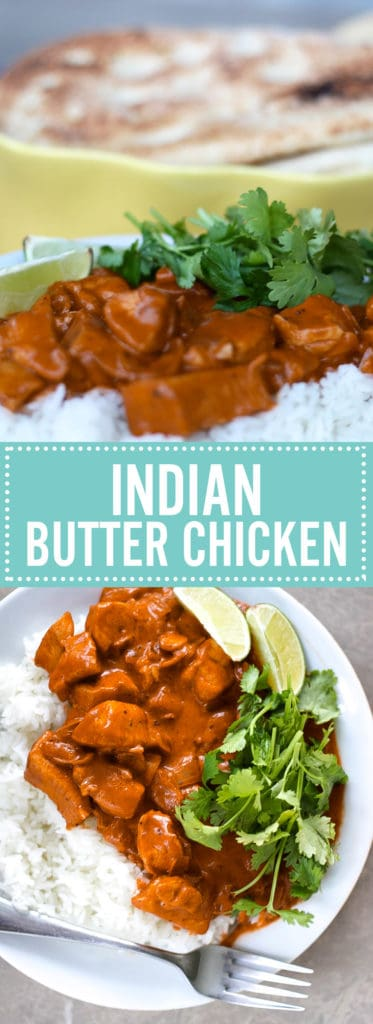 The only recipe you will ever need for delicious, easy, homemade Indian butter chicken!