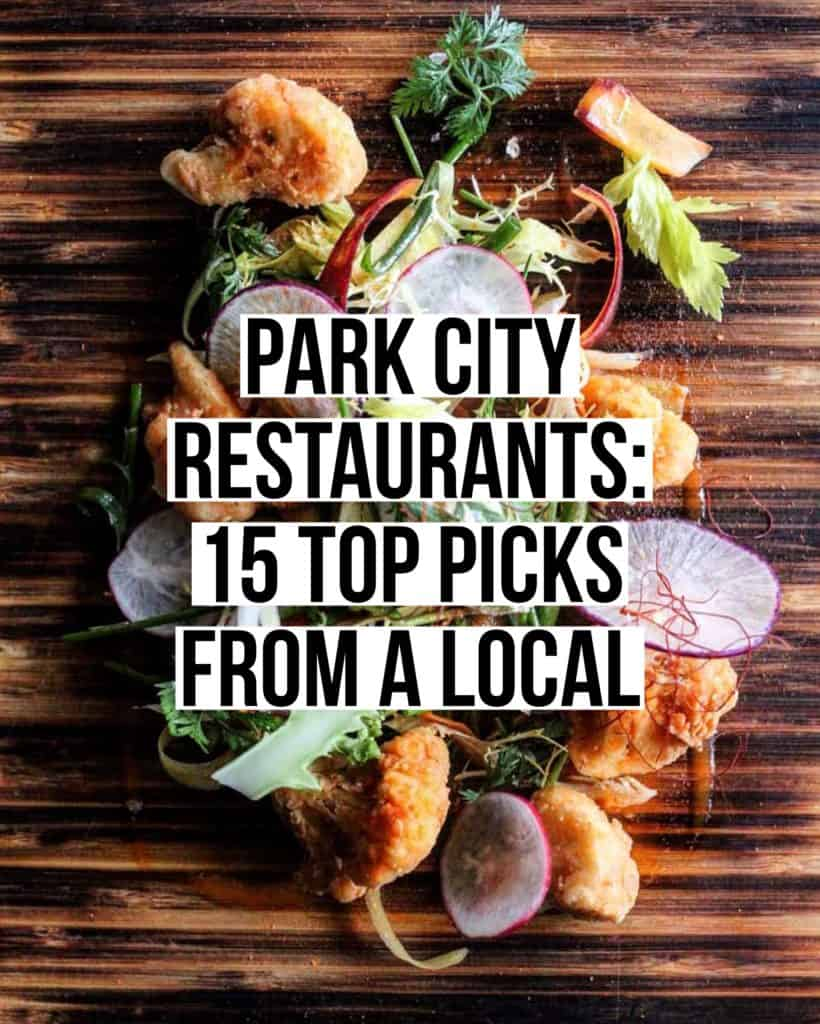 Best Restaurants in Park City: Top 15 Picks From A Local. Read our full post at femalefoodie.com!