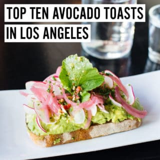 Top 10 Avocado Toasts in Los Angeles