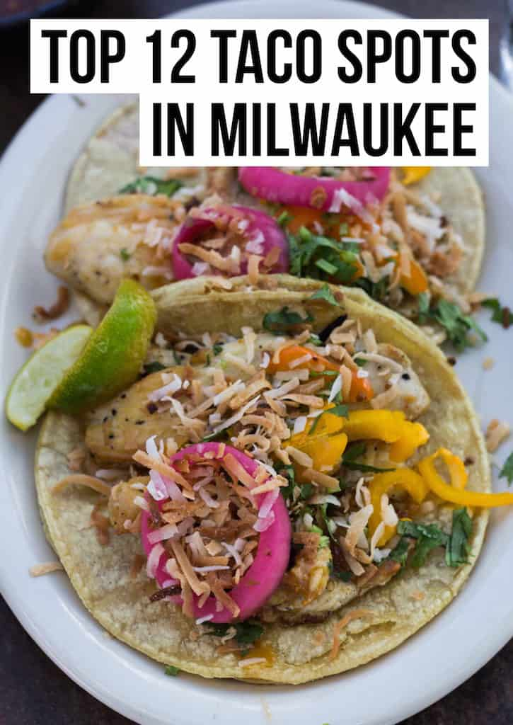 Top 12 Taco Spots In Milwaukee Female Foodie