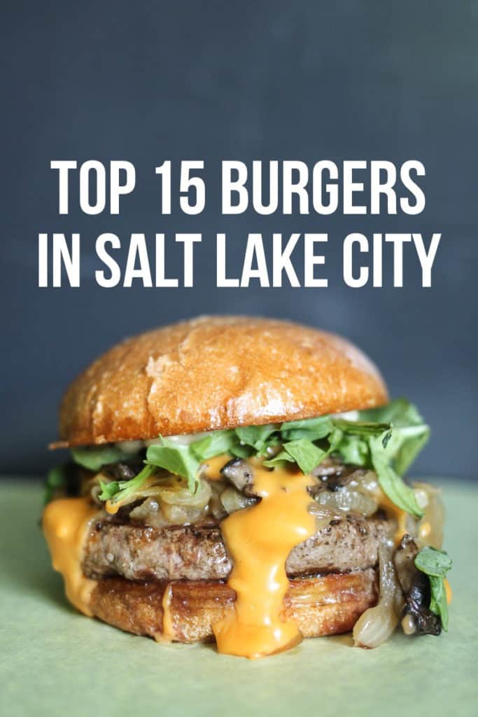 Top 15 Burgers In Salt Lake City A Post On The Most Delicious That