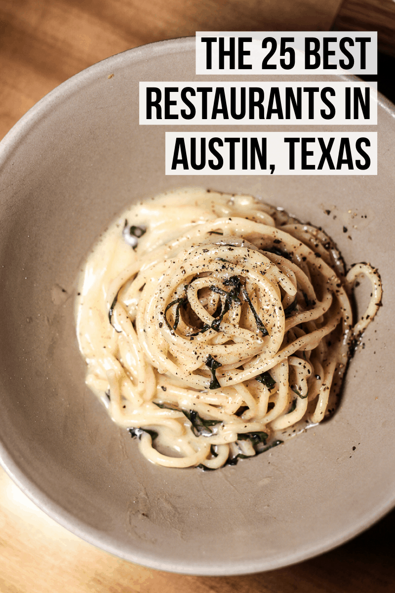 The 25 Best Austin Restaurants: our guide to the absolute best restaurants in Austin, Texas from burgers to pasta to sushi to barbecue.