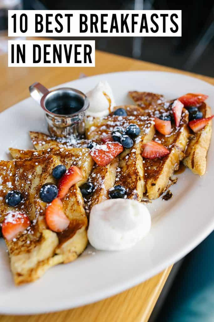The absolute best breakfast in Denver, featuring 10 restaurants that serve everything from biscuits to french toast to eggs benedict!
