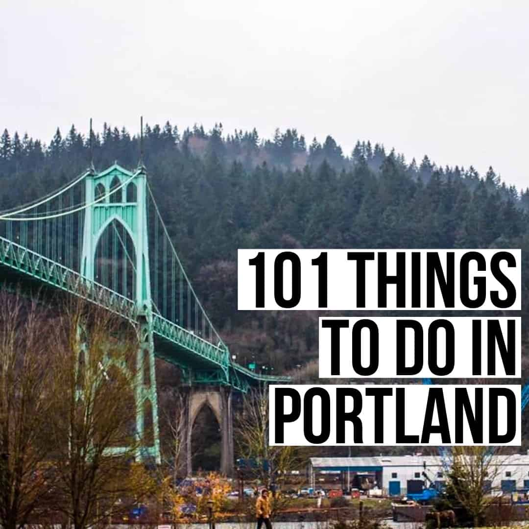 101 Things to do in Portland, Oregon - A Local's Guide!