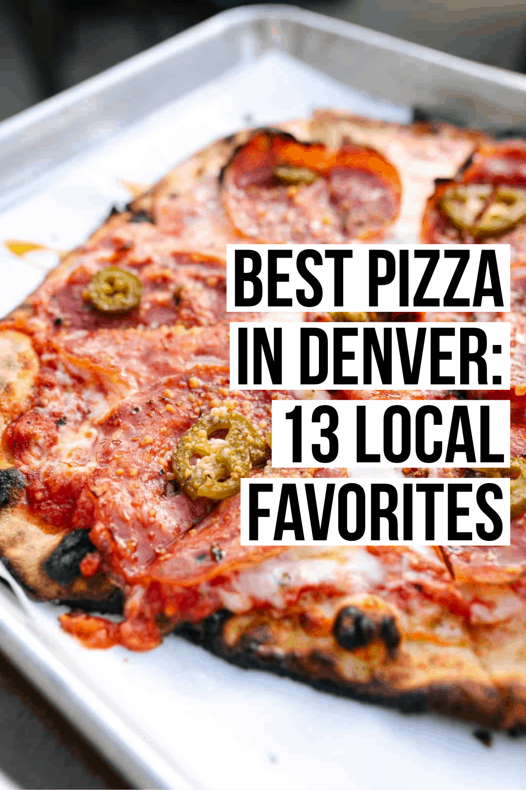 Whether you're looking for thin crust, deep dish, or a vegan slice of pizza we've got you covered in this comprehensive guide to the best pizza in Denver!