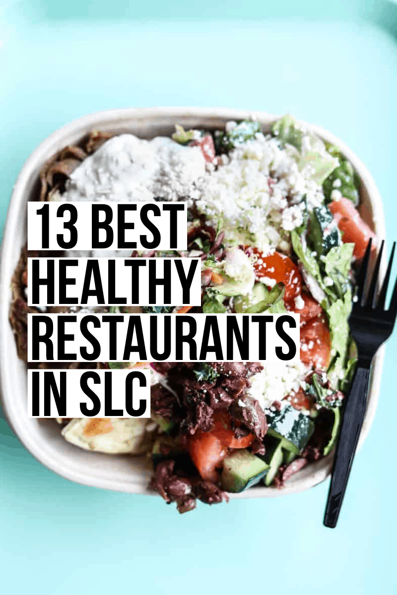 The 13 BEST healthy restaurants in Salt Lake City!