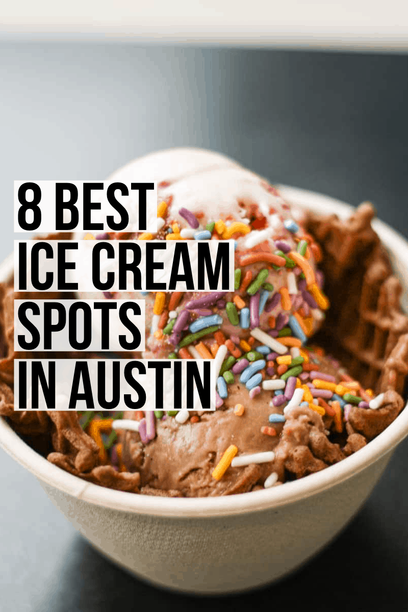 The best ice cream in Austin, Texas! 8 can't miss spots.