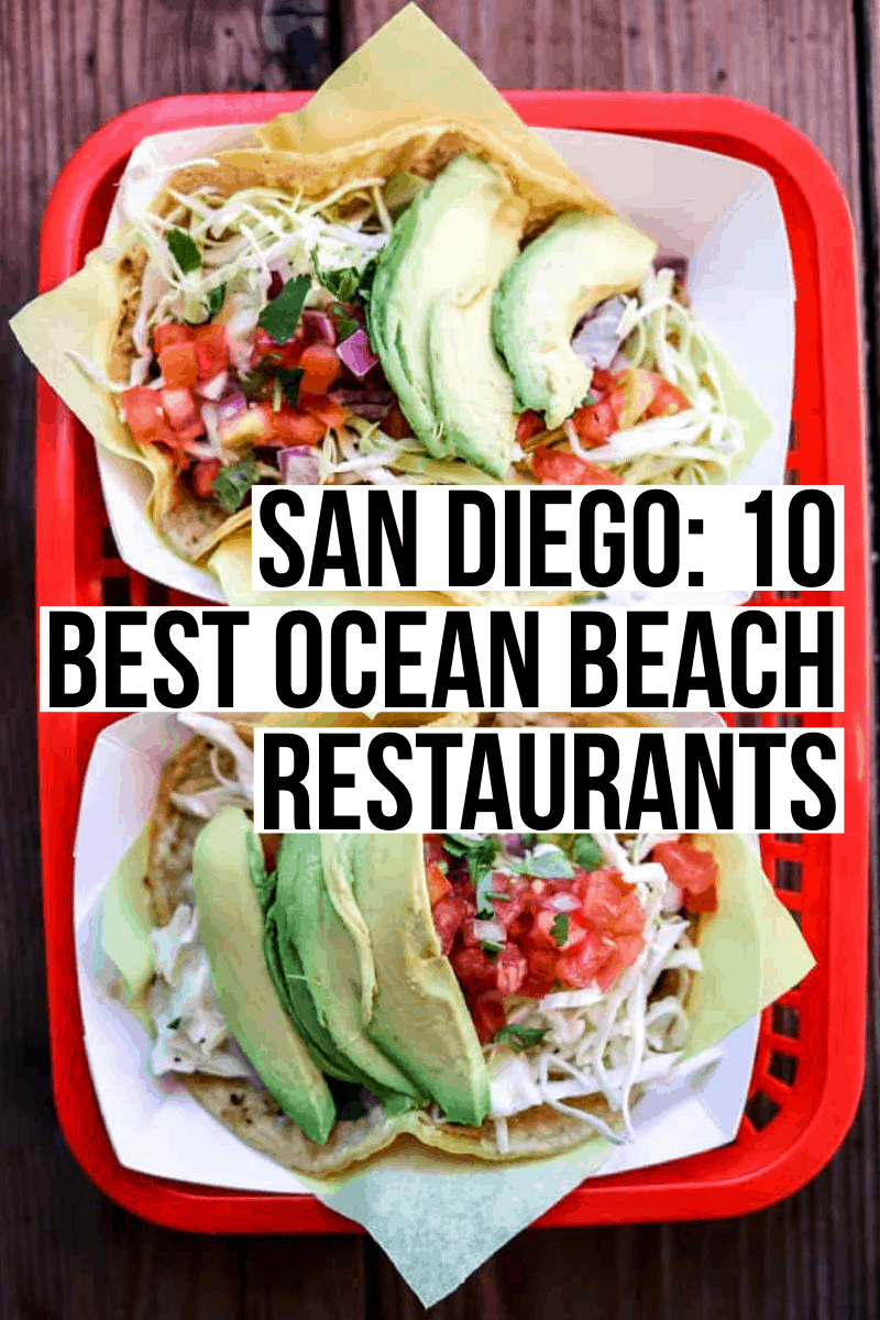 Your ultimate guide to the best Ocean beach restaurants in San Diego, from tacos to burgers to french toast- we've got you covered!