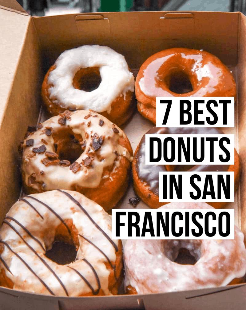7 Best Donuts in San Francisco