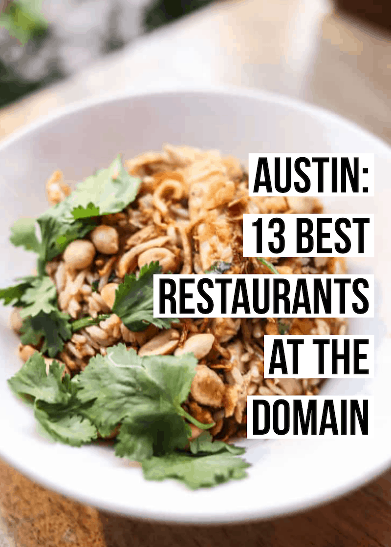 The 13 Best Domain Austin restaurants.
